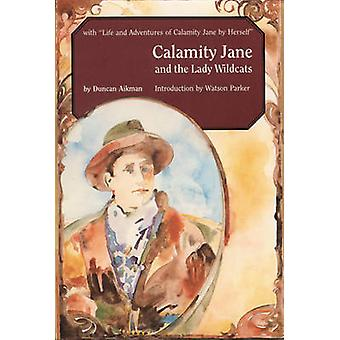 Calamity Jane and the Lady Wildcats by Aikman & Duncan