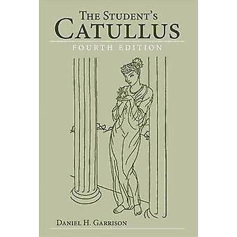 Studerende Catullus 4th edition af garnisonen & Daniel H