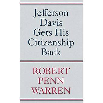 Jefferson Davis Gets His Citizenship Back by Robert Penn Warren