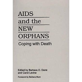 AIDS and the New Orphans Coping with Death by Dane & Barbara O.