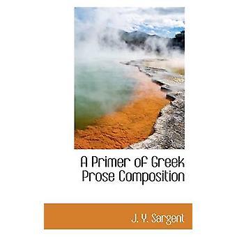 A Primer de Composición de Prosa Griega por J Y Sargent