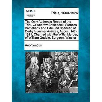 1821 年 8 月 14 日アンドリュー Brittlebank フランシス ・ Brittlebank ・ ダービー夏委ね、エドマンド ・ スペンサーの試みのだけ本格的なレポートは匿名でウィリアム Guddie Su の故意の殺人罪で起訴