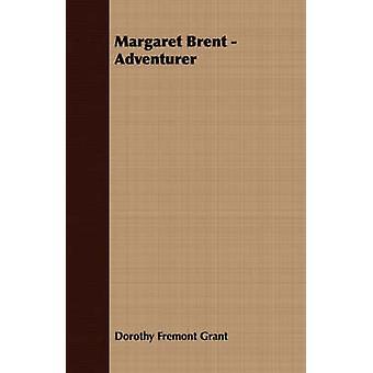 Margaret Brent  Adventurer by Grant & Dorothy Fremont