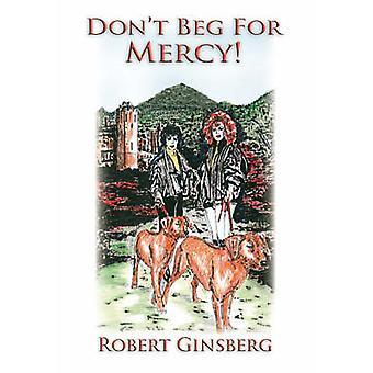 Dont Beg for Mercy von Ginsberg & Robert
