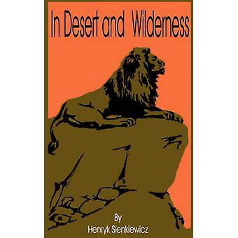 In Desert and Wilderness by Sienkiewicz & Henryk