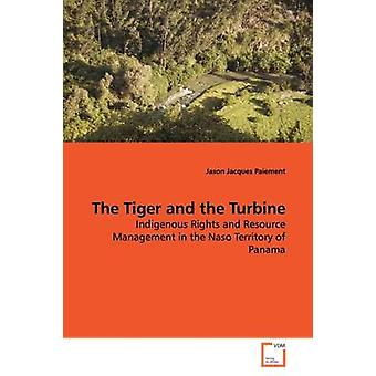 Der Tiger und der Turbine durch Paiement & Jason Jacques