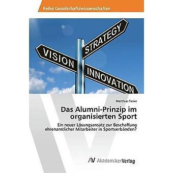 Das AlumniPrinzip Im Organisierten Sport von Teske Matthias