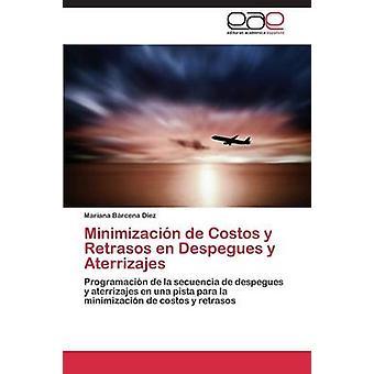 Minimizacion de Costos y Retrasos En Despegues y Aterrizajes par Barcena Diez Mariana