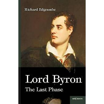 Lord Byron The Last Phase by Edgcumbe & Richard