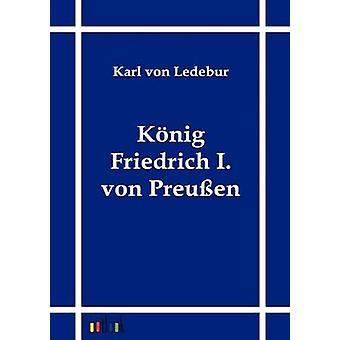 Ehe-Friedrich I. von Preuen von Ledebur & Karl von
