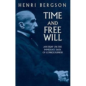Time and Free Will - An Essay on the by Henri Bergson - 9780486417677