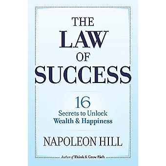 The Law of Success - 16 Secrets to Unlock Wealth and Happiness by Napo