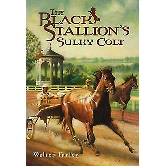 The Black Stallion's Sulky Colt by Walter Farley - 9780606000321 Book