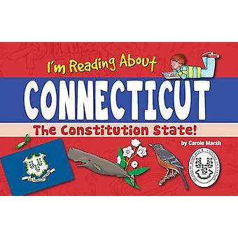 I'm Reading about Connecticut by Carole Marsh - 9780635112835 Book