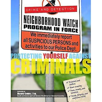 Protecting Yourself Against Criminals by Joan Lock - 9781422234846 Bo