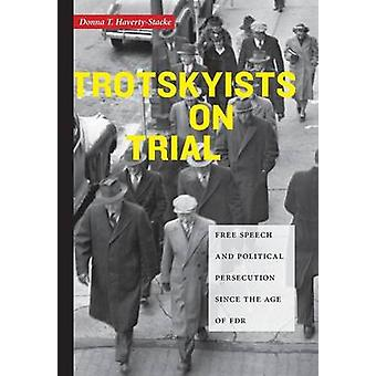 Trotskyists on Trial - Free Speech and Political Persecution Since the