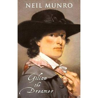 Gilian the Dreamer (New edition) by Neil Munro - 9781903265024 Book