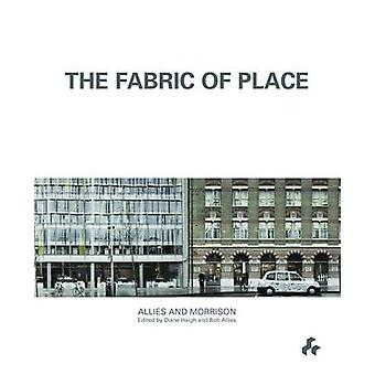 Fabric of Place - Allies and Morrison by Bob Allies - 9781908967381 Bo