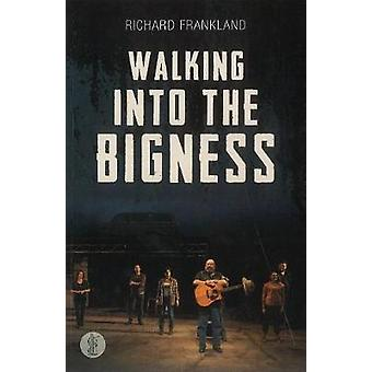 Walking into the Bigness by Richard Frankland - 9781925005905 Book