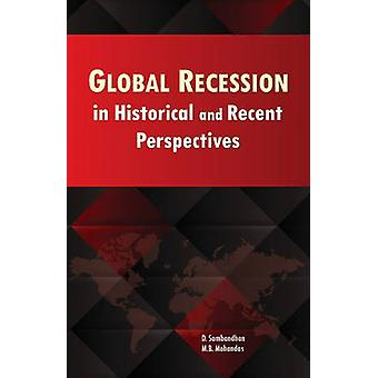 Global Recession in Historical & Recent Perspectives by D. Sambandhan