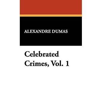 Celebrated Crimes Vol. 1 by Dumas & Alexandre