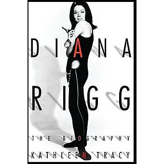 Diana Rigg - The Biography by Kathleen A. Tracy - 9781932100273 Book