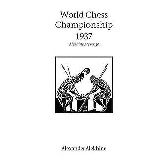 Wereldkampioenschap schaken 1937 door Alekhine & Alexander