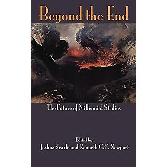 Beyond the End The Future of Millennial Studies by Searle & Joshua