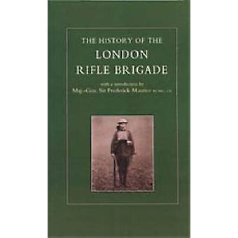 HISTORY OF THE LONDON RIFLE BRIGADE 18591919 by Contributors & Various