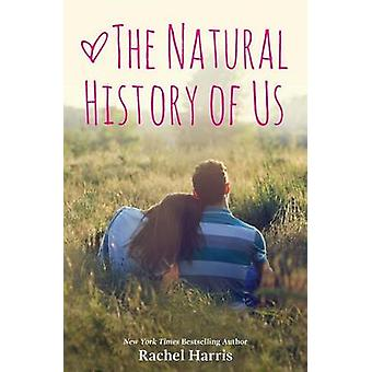 The Natural History of Us by Harris & Rachel