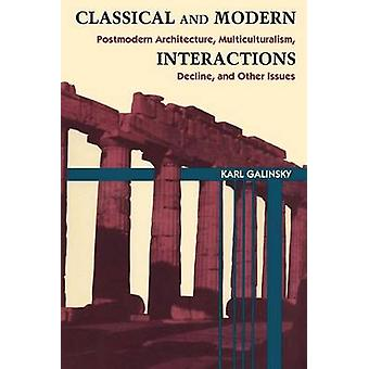 Classical and Modern Interactions - Postmodern Architecture - Multicul