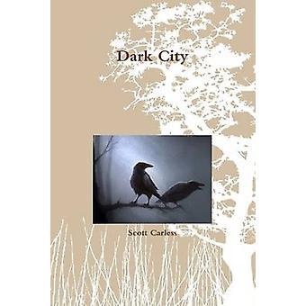 Dark City door Scott Carless