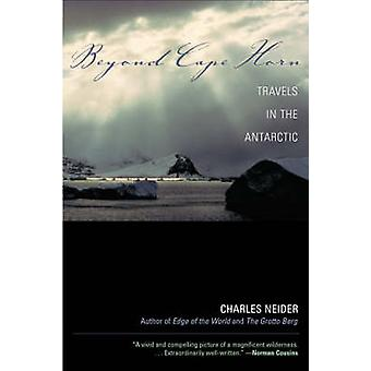 Beyond Cape Horn Travels in the Antarctic by Neider & Charles