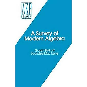 A Survey of Modern Algebra by Birkhoff & Garrett