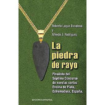 La Piedra de Rayo by Luque Escalona & Roberto