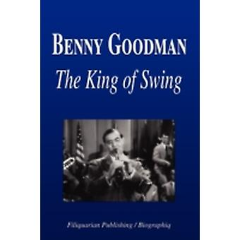 Benny Goodman  The King of Swing Biography by Biographiq