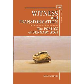 Witness and Transformation by Sarah Valentine