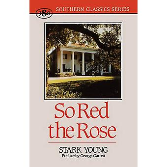 So Red the Rose by Young & Stark