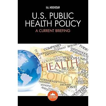 U.S. Public Health Policy by Moonesar & Immanuel Azaad