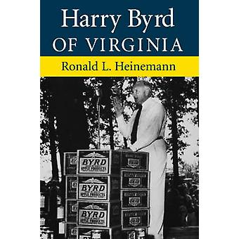 Harry Byrd of Virginia by Heinemann & Ronald L.