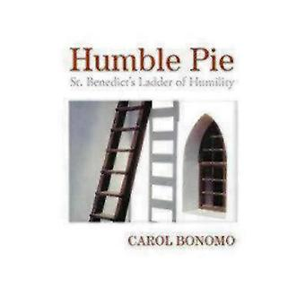 Humble Pie St. Benedicts Ladder of Humility by Bonomo & Carol