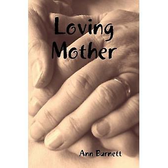 Loving Mother by Burnett & Ann