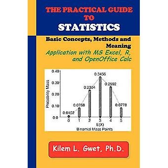The Practical Guide to Statistics Applications with Excel R and Calc by Gwet & Kilem Li