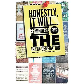 Honestly It Will Reminders for the InstaGeneration by Hellyer & Josh
