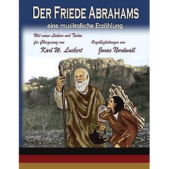 Der Friede Abrahams eine musikalische Erzaehlung by Luckert & Karl W.
