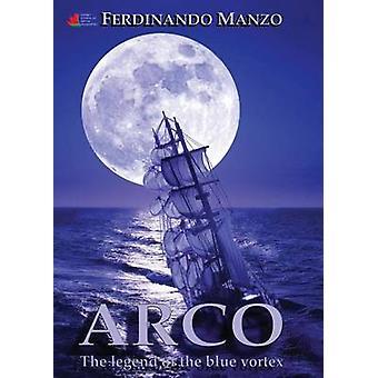 Arco the legend of the blue vortex by Manzo & Ferdinando