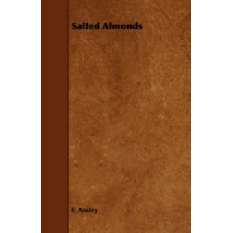 Salted Almonds by Anstey & F.