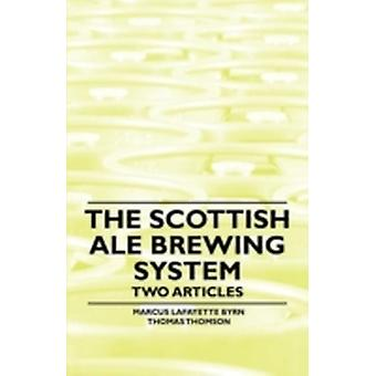 The Scottish Ale Brewing System  Two Articles by Byrn & Marcus Lafayette