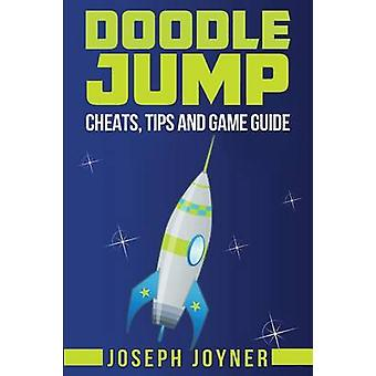 Doodle Jump Cheats Tips and Game Guide by Joyner & Joseph