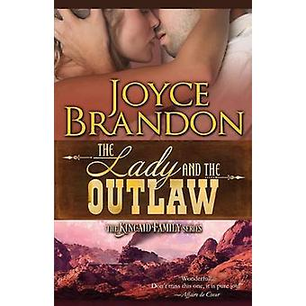 The Lady and the Outlaw The Kincaid Family Series  Book Three by Brandon & Joyce